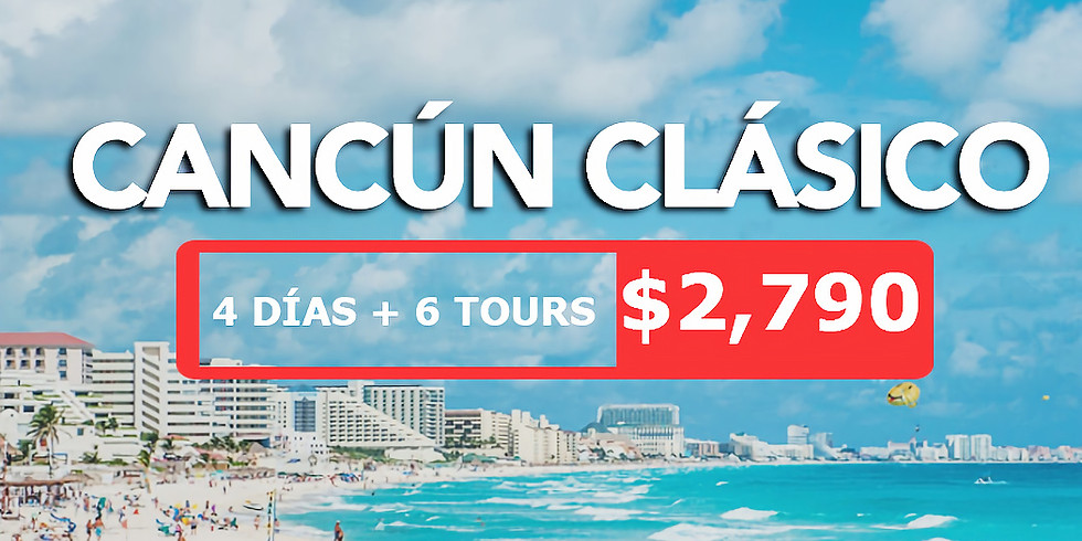 🔥 Paquete Cancún Clásico + 6 tours gratis.