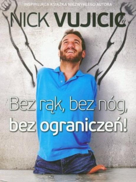 Bez rąk, bez nóg, bez ograniczeń-Nick Vujcic- polish book