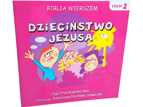 Biblia Wierszem- Dzieciństwo Jezusa cz.2