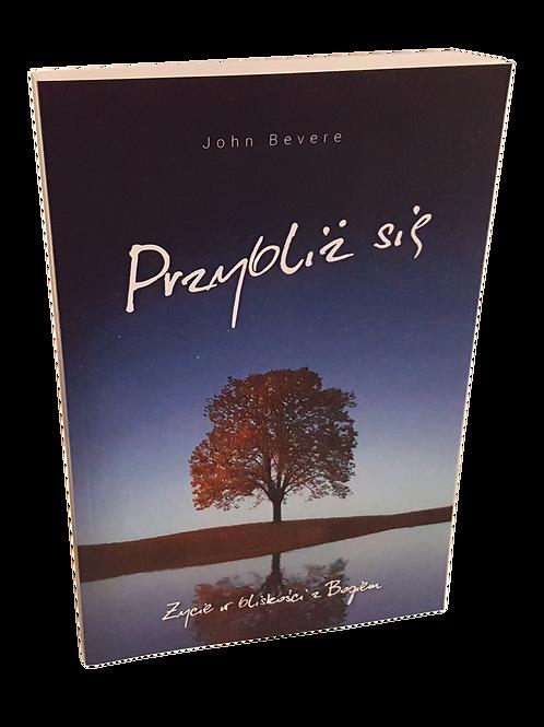 Przybliż się -Johyn Bavere- polish book