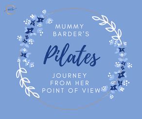 Mummy Barder's Pilates Journey - From Her Point of View