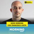 71: Good Morning con Francesco Costa