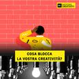 50: Cosa blocca la vostra creatività?