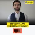 38: Cos'è (e cosa fa) un digital journalist