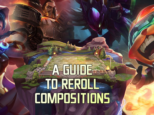 Teamfight Tactics: A Guide To Reroll Compositions