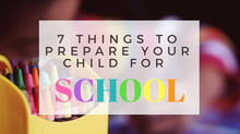 7 Things to Prepare your Child for School!