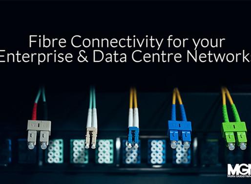 Fibre Connectivity for your Enterprise & Data Centre Networks