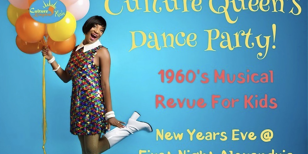 Culture Queen's New Year's Eve Dance Party @ First Night Alexandria