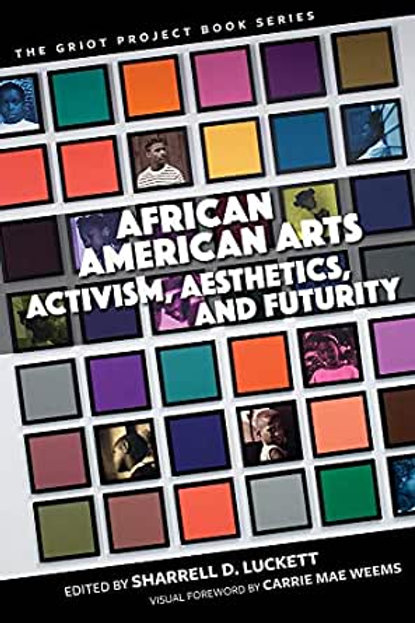 African American Arts: Activism, Aesthetics, and Futurity (The Griot Project Boo