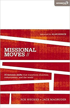 Missional Moves: 15 Tectonic Shifts that Transform Churches, Communities, and the World