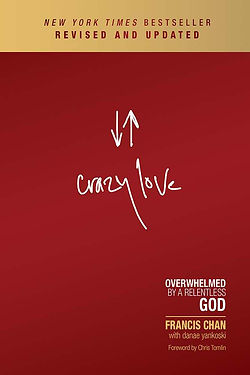 Crazy Love, Revised and Updated: Overwhelmed by a Relentless God