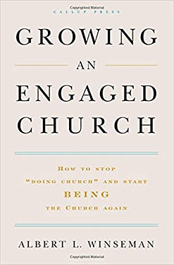 """Growing an Engaged Church: How to Stop """"Doing Church"""" and Start Being the Church Again"""
