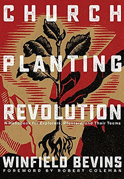 Church-Planting Revolution: A Guidebook for Explorers, Planters, and Their Teams