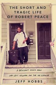 """The Short and Tragic Life of Robert Peace,"" Jeff Hobbs"