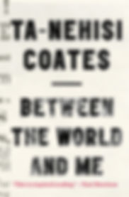 """Between the World and Me,"" Ta-Nehisi Coates"