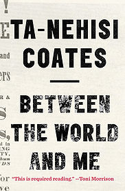 """""""Between the World and Me,"""" Ta-Nehisi Coates"""