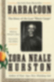 """Barracoon,"" Zora Neale Hurston"