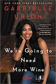 """""""We're Going to Need More Wine,"""" Gabrielle Union"""