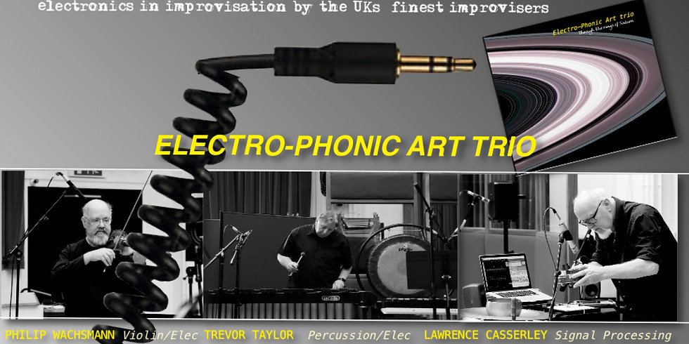 FIRE MUSIC PRESENTS: Electro-Phonic Art Trio and the Estuary Improvisers