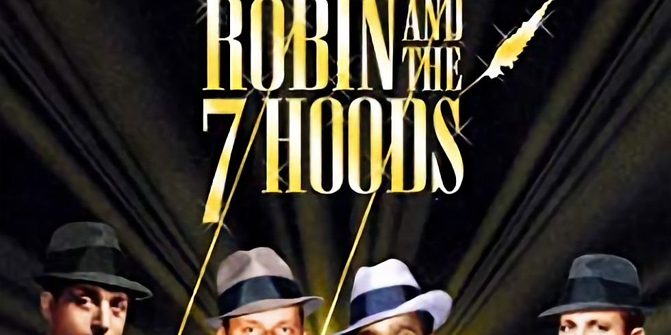 Classical Musicals at The JCUK: Robin and the Seven Hoods (Warner Bros/1964)