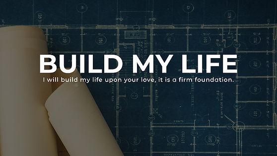 Build My Life_HD.jpg
