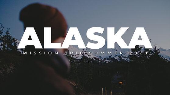 Alaska Mission Trip Summer 2021.jpg