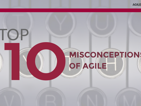 TOP 10 AGILE MISCONCEPTIONS