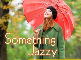 「Something Jazzy 雨の日の午後に聴きたい 女子ジャズ」が7/1よりi Tunesで配信スタート