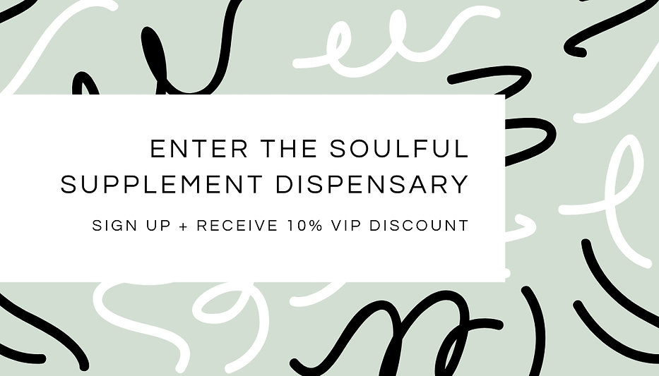 enter the soulful supplement dispensary.