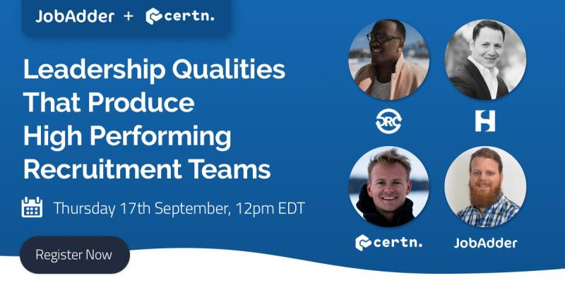 Leadership Qualities That Produce High Performing Recruitment Teams