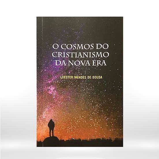 O cosmos do cristianismo da nova era - VIEGAS EDITORA