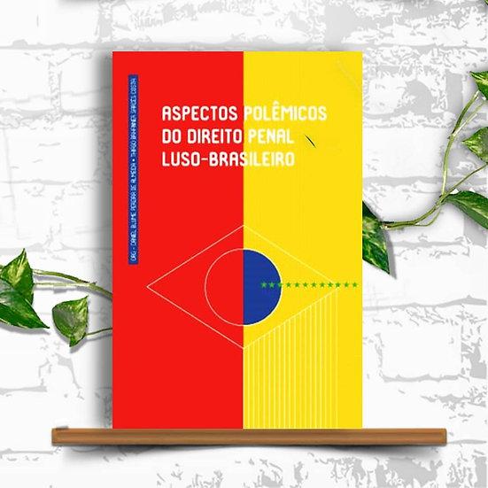 Aspectos Polêmicos do Direito Penal Luso-Brasileiro