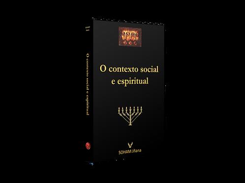 O Contexto Social e Espiritual