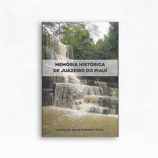 Memória histórica de Juazeiro do Piauí