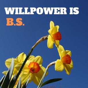 Willpower is B.S