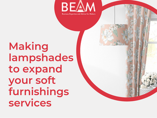 BEAM - Making lampshades to expand your soft furnishings services