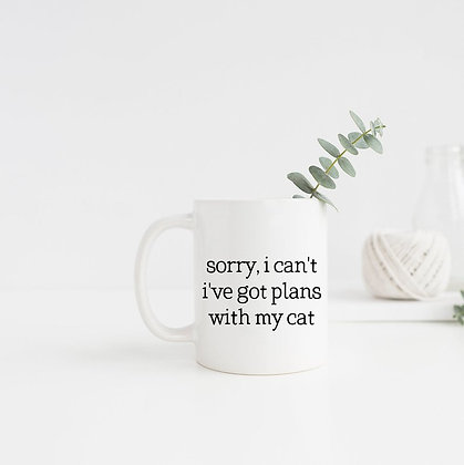 Sorry, I Can't I've got Plans with my Cat Mug
