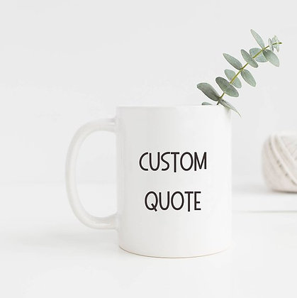 Capital Custom Quote Mug