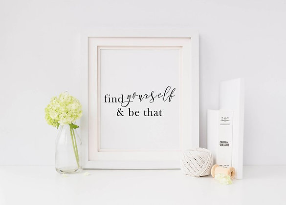 Find Yourself & Be That Digital Print
