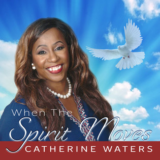 WHEN THE SPIRIT MOVES Catherine Waters C
