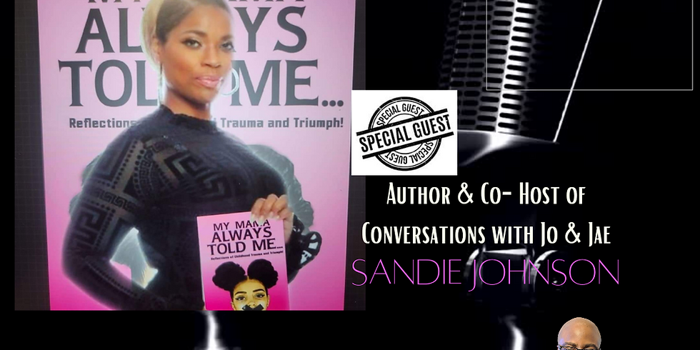 The Exclusive Interview with Author & Co-Host of Conversations with Jo & Jae Sandie Johnson
