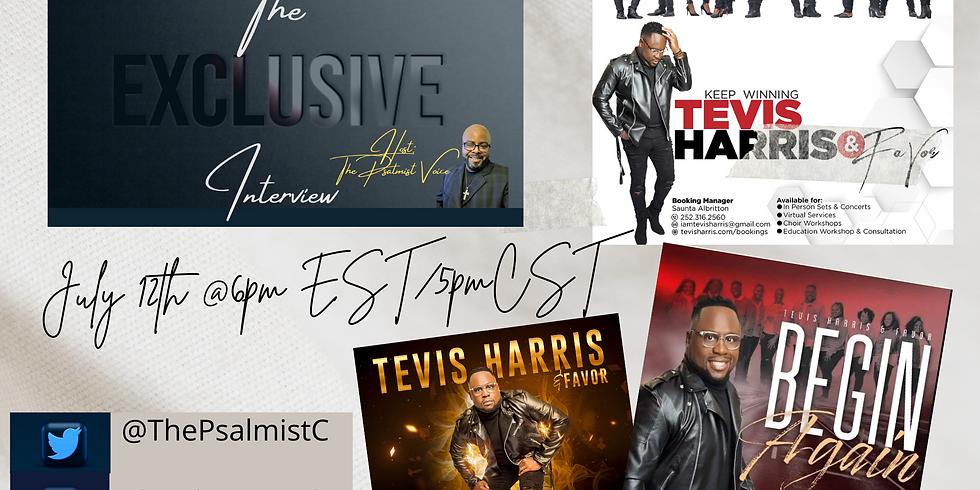 The Exclusive Interview with Gospel Recording Artist Tevis Harris & Favor