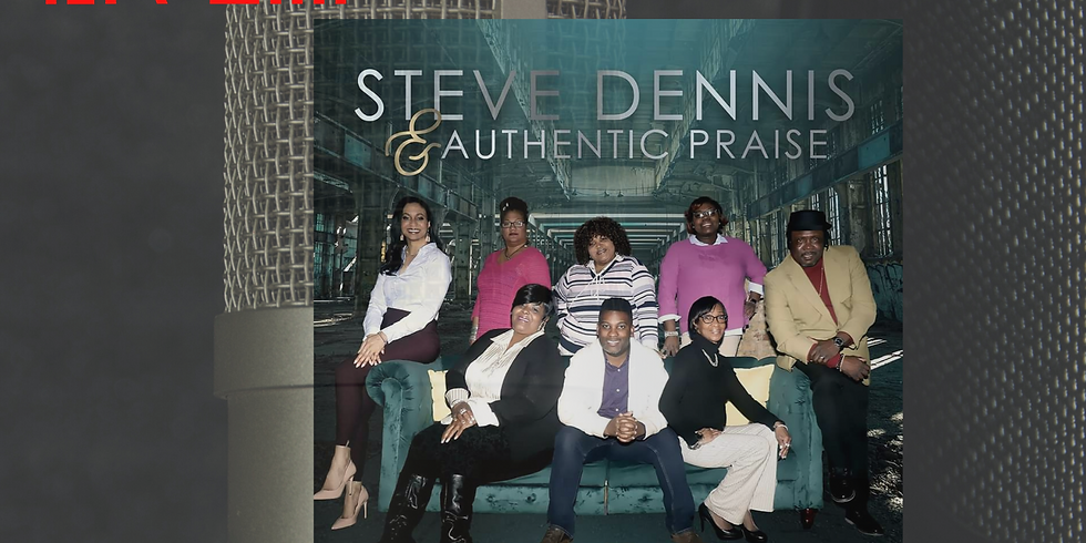 The Psalmist Voice Presents: Steve Dennis & Authentic Praise