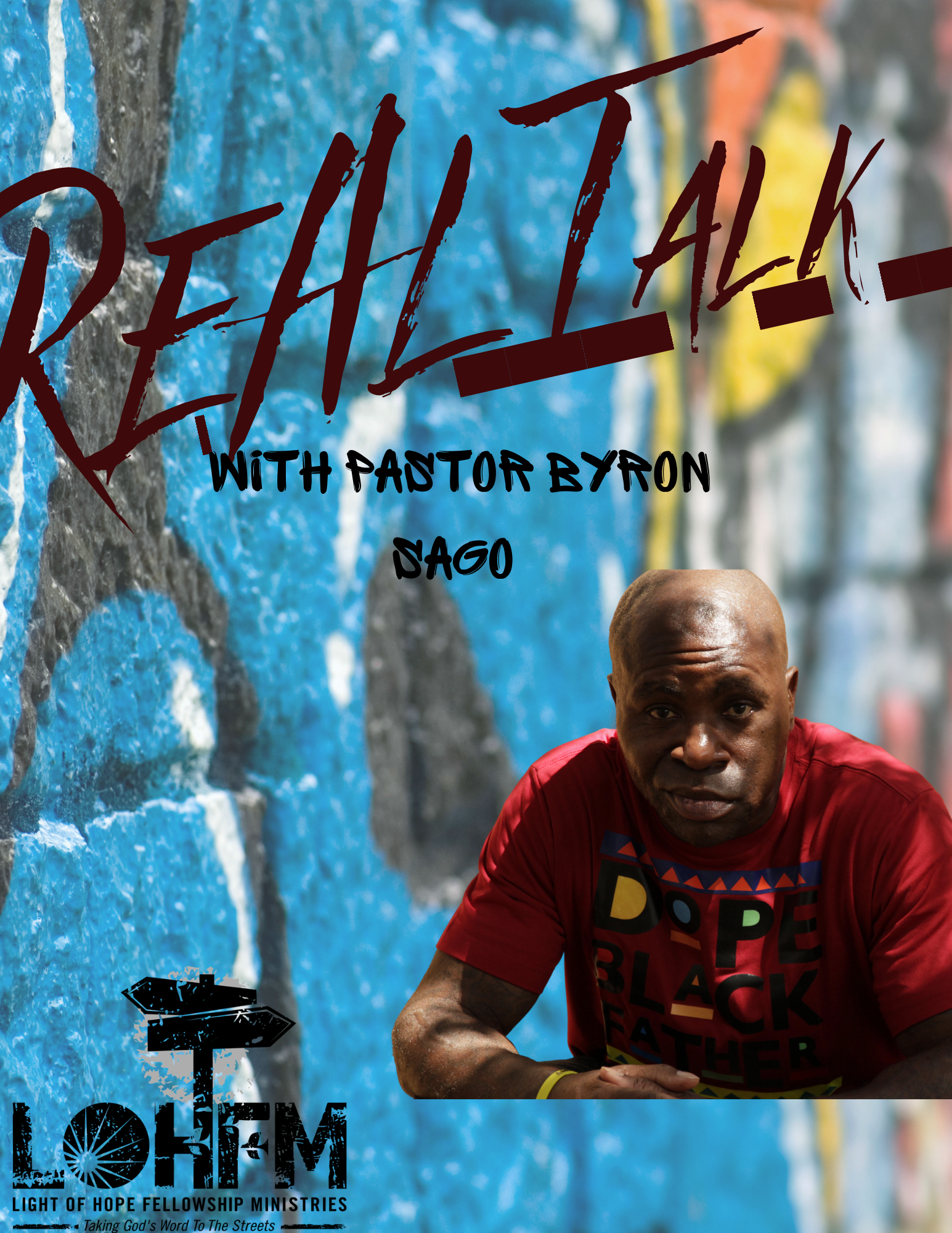 Real Talk with Pastor Byron Sago 4:30pm CST