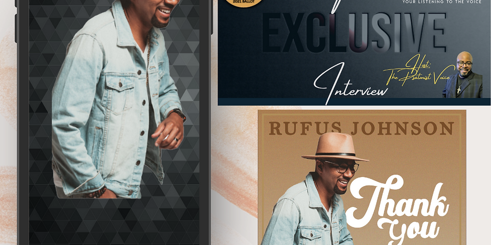 The Exclusive Interview with Gospel Recording Artist Rufus Johnson