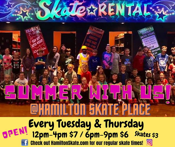 Summer matinee skating at Hamilton Skate Place every Tues and Thurs 12pm-4pm