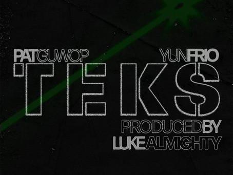 Yun Frio x Pat Guwop - TEKS (ProdBy LukeAlmighty)