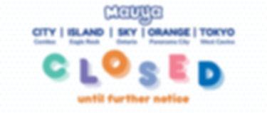 Mauya Closed July_Banner.jpg