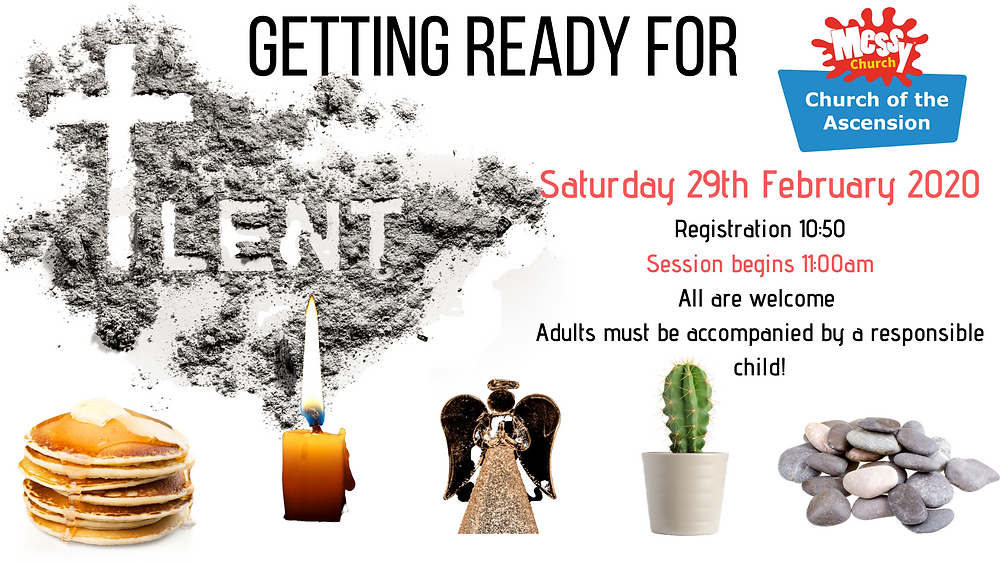 Getting ready for Lent - Messy Church Ascension Kenton Saturday 29th February at 10:50am all are welcome
