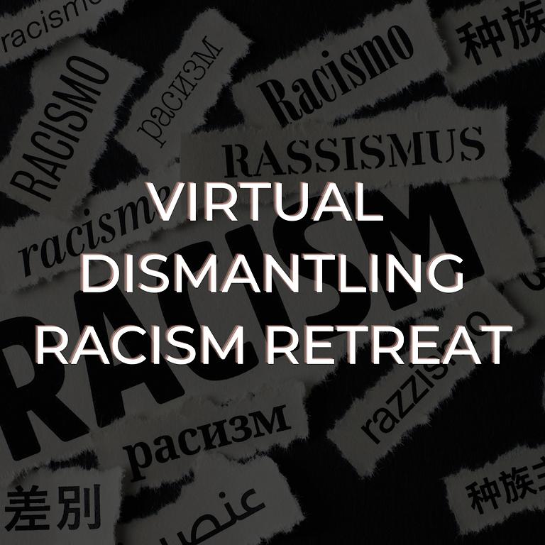 Virtual: Dismantling Racism Retreat